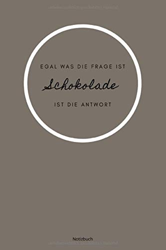 Egal Was Die Frage Ist Schokolade Ist Die Antwort Notizbuch: kariertes Notizbuch A5 mit Spruch - 110 Seiten | Schokolade Sucht Liebe Lieblingsessen Milch Kakao | Geschenk Weihnachten Geburtstag