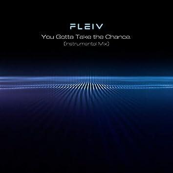 You Gotta Take the Chance (Instrumental Mix)