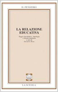 La relazione educativa. Saggio introduttivo, antologia e schede didattiche