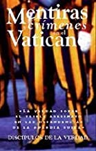 Mentiras y cr??menes en el Vaticano (Spanish Edition) by Disc??pulos de la Verdad (2001-04-01)