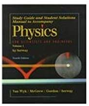Physics for Scientists & Engineers: Study guide and Student Solutions Manual - Volume 1