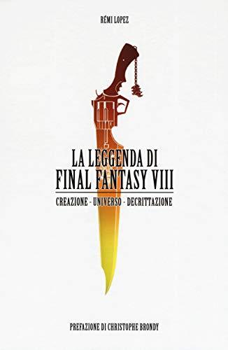 La leggenda di Final Fantasy VIII. Creazione, universo, descrizione