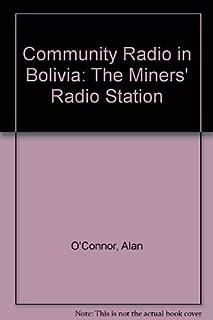 Community Radio In Bolivia: The Miners' Radio Station