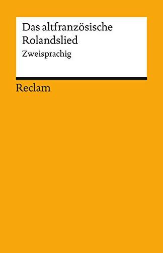 Das altfranzösische Rolandslied: Zweisprachige Ausgabe (Reclams Universal-Bibliothek)