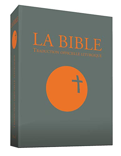 La Bible - Traduction officielle liturgique - Edition de référence PF
