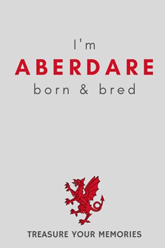 I'm Aberdare Born & Bred - A Must Have, Stylish, Modern Notebook...