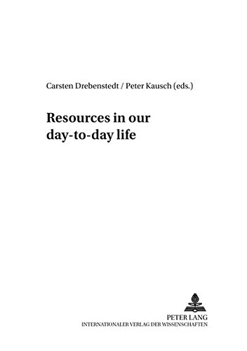 Resources in our day-to-day life (Current Issues of Global Resource Management, Band 3)
