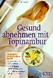 Gesund abnehmen mit Topinambur: Wie Sie mit der köstlichen Indianer-Kartoffel Gewicht verlieren,...
