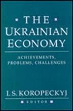 The Ukrainian Economy: Achievements, Problems, Challenges (Harvard Series in Ukrainian Studies)