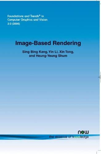 Image-Based Rendering (Foundations and Trends(r) in Computer Graphics and Vision)