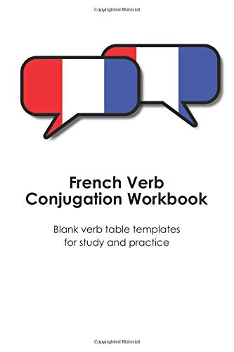"""French Verb Conjugation Workbook: Blank verb table templates for study and practice (compact 6"""" x 9"""" edition). (French Language Resources)"""