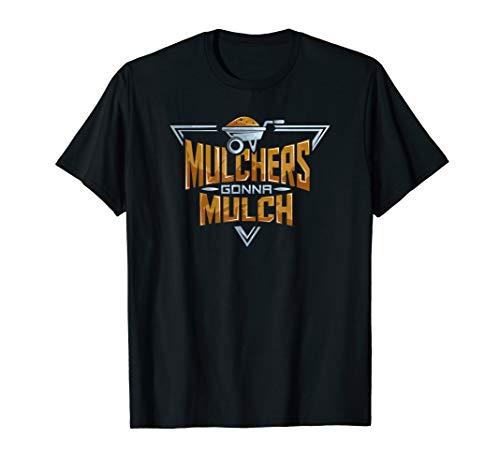 Funny Mulchers Gonna Mulch Gardening Love Plants T-Shirt