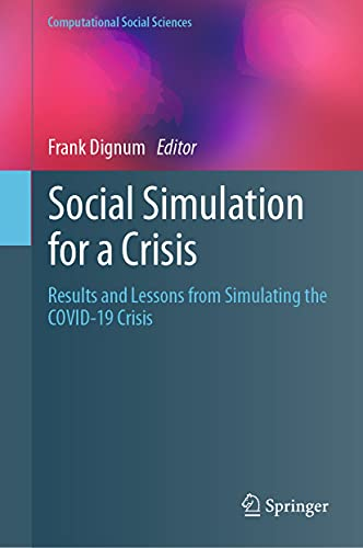 Social Simulation for a Crisis: Results and Lessons from Simulating the COVID-19 Crisis (Computational Social Sciences) (English Edition)
