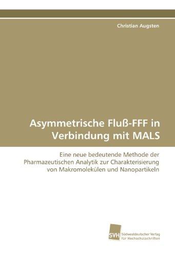 Asymmetrische Fluß-FFF in Verbindung mit MALS: Eine neue bedeutende Methode der Pharmazeutischen Analytik zur Charakterisierung von Makromolekülen und Nanopartikeln
