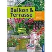 Balkon & Terrasse: 280 Pflanzen im Porträt. Extra: Balkonkästen zum Nachpflanzen
