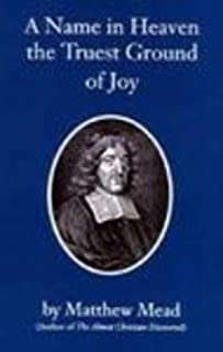 A Name in Heaven the Truest Ground of Joy (Puritan Writings)