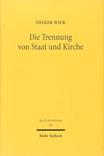 Die Trennung von Staat und Kirche: Jüngere Entwicklungen in Frankreich im Vergleich zum deutschen Kooperationsmodell: Jungere Entwicklungen in ... (Jus Ecclesiasticum, Band 81)