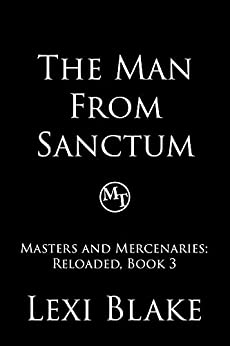The Man from Sanctum (Masters and Mercenaries: Reloaded Book 3) by [Lexi Blake]