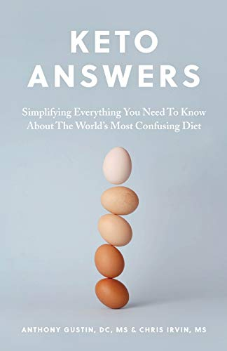 Keto Answers: Simplifying Everything You Need to Know about the World's Most Confusing Diet