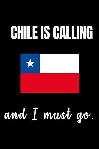 Chile is Calling and i Must Go Notizbuch: DIN A5 gepunktet 120 Seiten für Chile Reisen, Fans Berg Wandern Abenteurer als Geschenkidee oder Geschenk für das nächste Chile Abenteuer