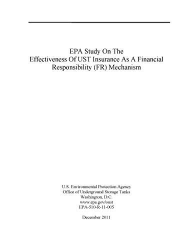 EPA Study On The Effectiveness Of UST Insurance As A Financial Responsibility (FR) Mechanism (English Edition)