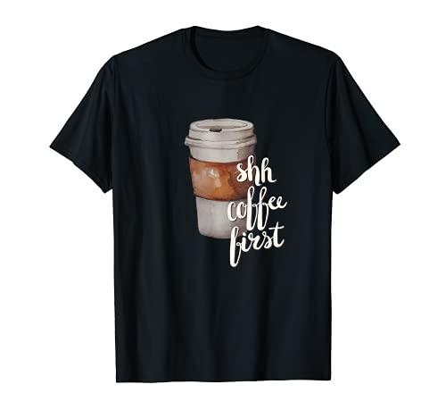 Shh But Coffee First Aquarell Kaffeebecher Koffeinliebhaber T-Shirt
