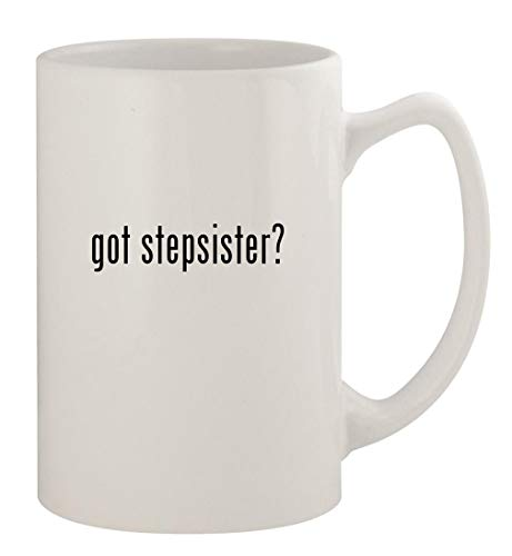got stepsister? - 14oz Ceramic White Statesman Coffee Mug, White