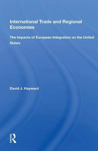 International Trade and Regional Economies: The Impacts of European Integration on the United States