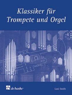 KLASSIKER FUER TROMPETE + ORGEL - arrangiert für Trompete - Orgel - (Klavier) [Noten / Sheetmusic]