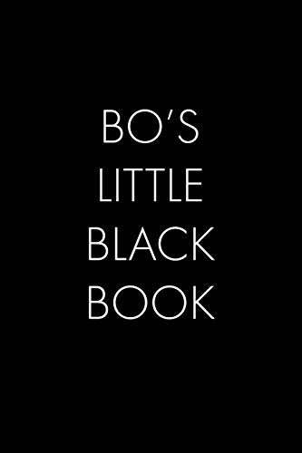 Bo's Little Black Book: The Perfect Dating Companion for a Handsome Man Named Bo. A secret place for names, phone numbers, and addresses.