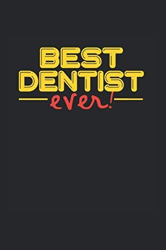 Best ever Dentist: NOTIZBUCH für ZAHNÄRZTE und ASSISTENTEN A5 6x9 120 Seiten DOT GIRD! Geschenk für SANITÄTER
