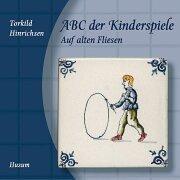 ABC der Kinderspiele: Auf alten Fliesen