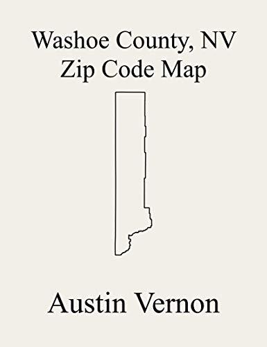 Washoe County, Nevada Zip Code Map: Includes Incline Village, North Valleys, Reno Southwest, Warm Springs-Truckee Canyon, Sparks, Reno Southeast, Verdi, ... Lake, Reno North, Sun Vall (English Edition)