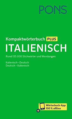 PONS Kompaktwörterbuch Italienisch: Rund 135.000 Stichwörter und Wendugnen Italienisch-Deutsch / Deutsch-Italienisch mit Wörterbuch-App: Rund 135.000 ... / Deutsch-Italienisch + Wörterbuch-App