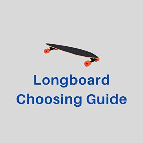 Longboard Choosing Guide
