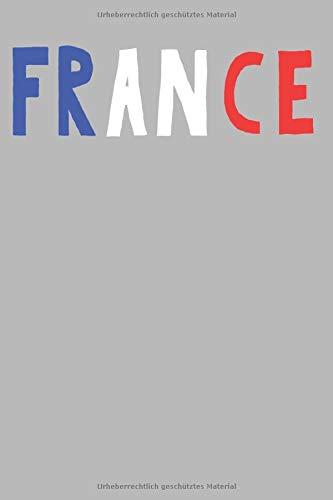 France - Frankreich, französische Flagge, Paris, Notizbuch, Notizheft, 120 Seiten, liniert, 6x9, französische Fahne