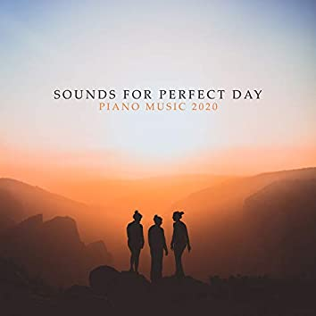 Sounds for Perfect Day: Piano Music 2020