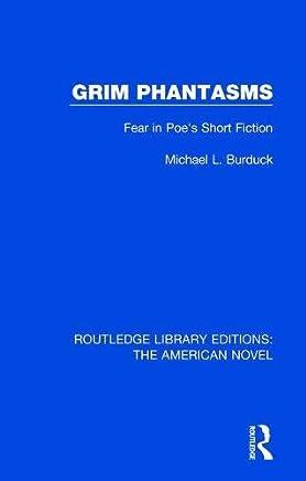 Grim Phantasms: Fear in Poe's Short Fiction