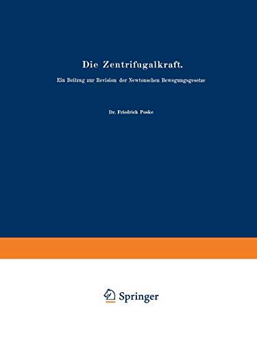 Die Zentrifugalkraft (German Edition): Ein Beitrag zur Revision der Newtonschen Bewegungsgesetze (Abhandlungen zur Didaktik und Philosophie der Naturwissenschaft (2), Band 2)
