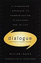 Dialogue and the Art of Thinking Together : A Pioneering Approach to Communicating in Business and in Life(Hardback) - 1999 Edition