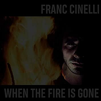 When The Fire Is Gone