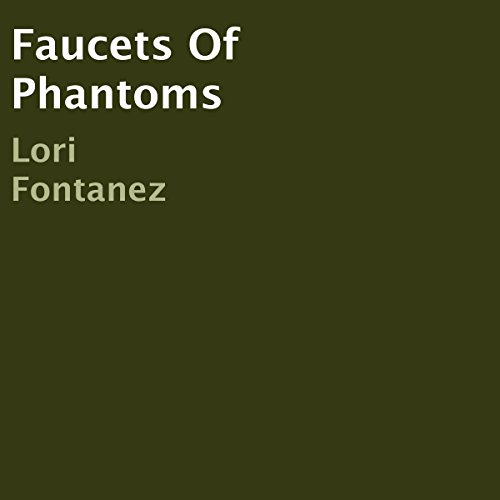 Faucets of Phantoms audiobook cover art
