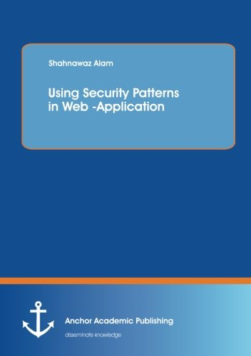 Using Security Patterns in Web -Application PDF Books