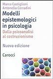 Modelli epistemologici in psicologia. Dalla psicoanalisi al costruzionismo