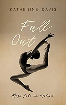Full Out: More Life in Motion by [Katherine Davis]