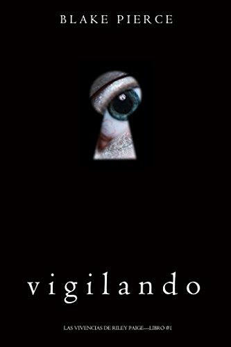Vigilando (Las Vivencias de Riley Paige—Libro #1)