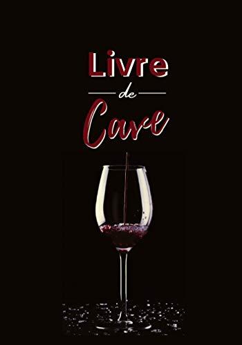 Livre de Cave: 100 fiches à remplir pour la gestion et le suivi de votre cave à vin   Inventaire de vos bouteilles de vin de garde   Fiches de suivi ... et Index   Format pratique 17,8x25,4 cm