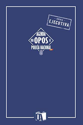 Agenda para opos de Policía Nacional: Agenda oposiciones Policía Nacional (escala EJECUTIVA)
