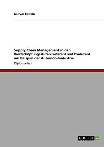 Supply Chain Management in den Wertschöpfungsstufen Lieferant und Produzent am Beispiel der Automobilindustrie