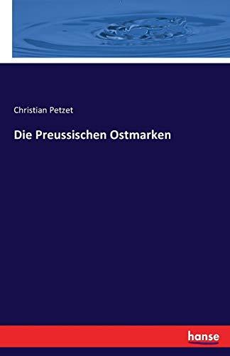 Die Preussischen Ostmarken